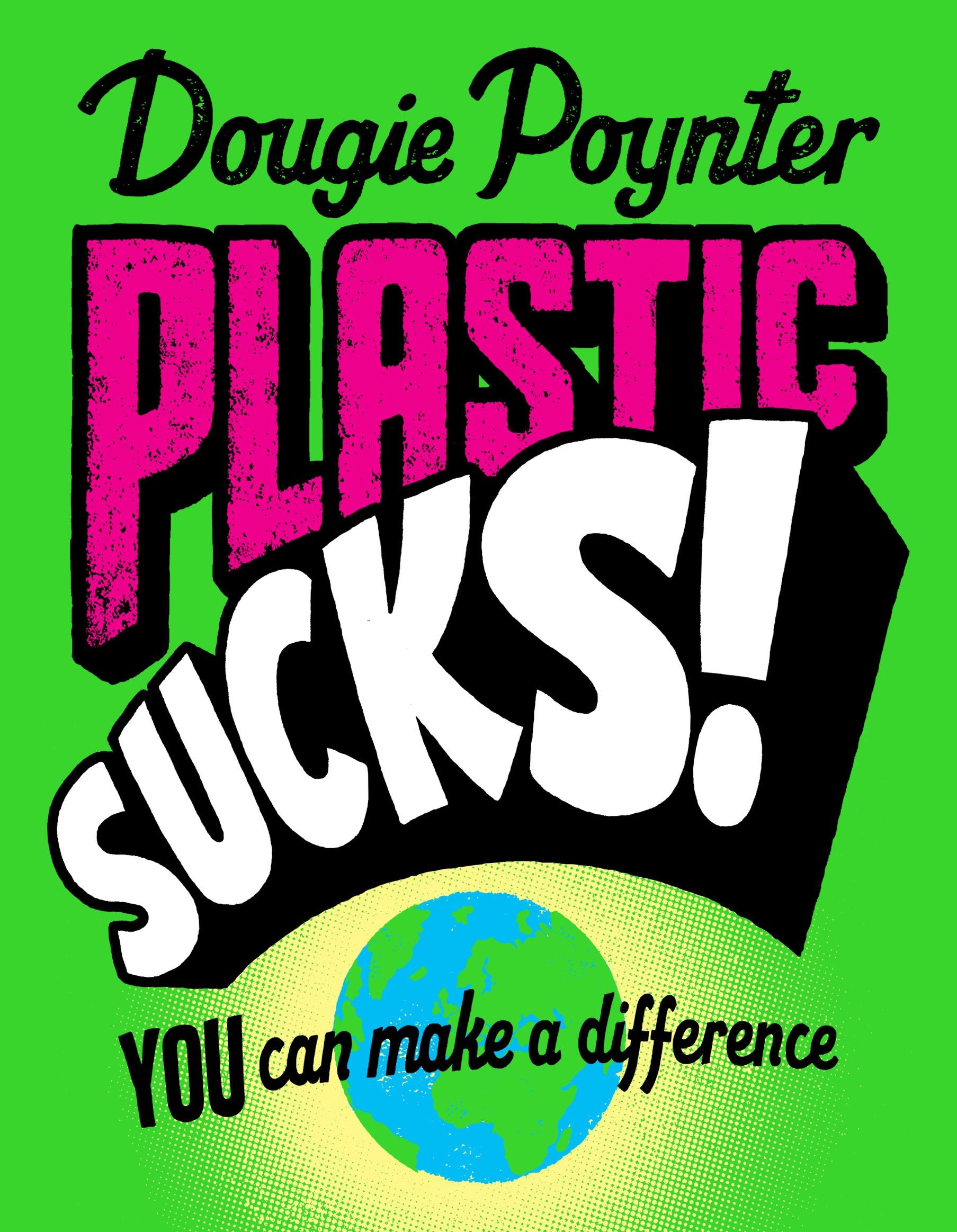 Plastic Sucks!